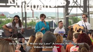 "DRAX PROJECT ""Woke Up Late"" Rare Acoustic Version Performance."