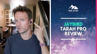Jaybird Tarah Pro Review 2019