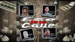 Adan Cruz - Eso de la Calle ft. Blood G, Wozck & Black Daniels (Video Lirical)