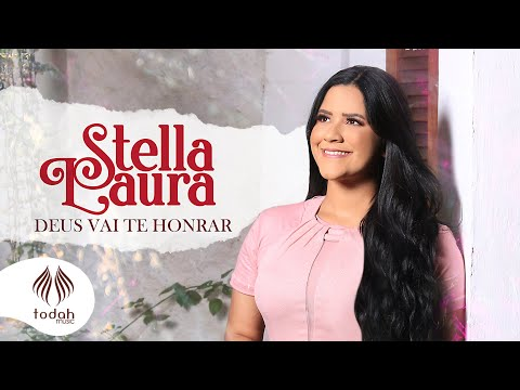Stella Laura – Deus Vai Te Honrar