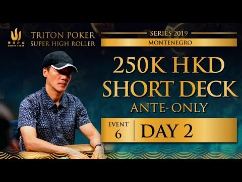 Triton Montenegro 2019 - Short Deck Ante-Only €27.5K - Day 2