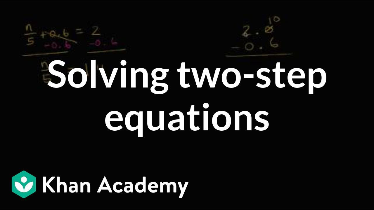 Two-step equations with decimals and fractions (video) | Khan Academy