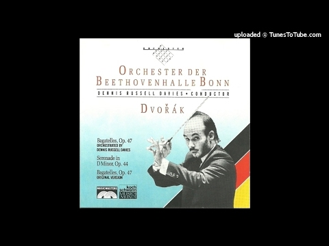 Antonín Dvořák orch. Dennis Russell Davies : Bagatelles Op. 47 (1878), arranged for small orchestra