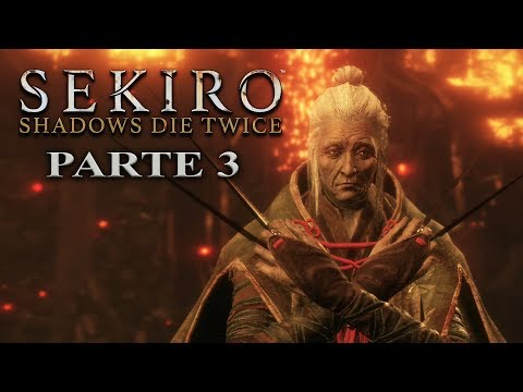 SEKIRO Shadows Die Twice - Parte 3 Gameplay en Español - PS4 PRO [1080p 60fps]