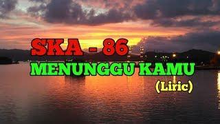 MENUNGGU KAMU - SKA 86 (Liric) lagu galau