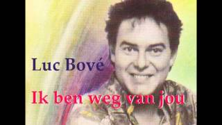 Luc Bové - Ruben Reginald Luyten - Gie Luyten - Ik ben weg van jou - Ned