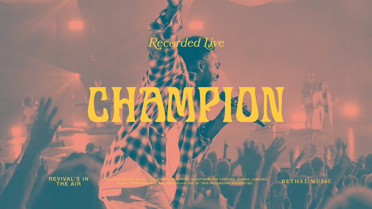 Champion - Bethel Music feat. Dante Bowe