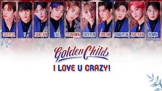 Download Mp3 Golden Child  골든차일드  - I Love U Crazy! Lyrics  Han/rom/eng  Gudang lagu