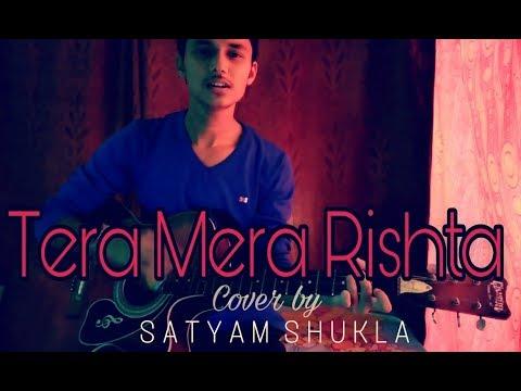 Tera Mera Rishta (Unplugged) | Awarapan | Mustafa Zahid | Cover by Satyam Shukla