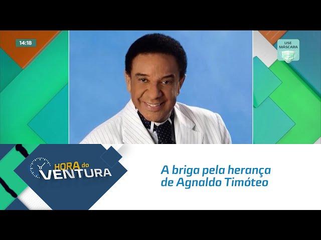 A briga pela herança de Agnaldo Timóteo