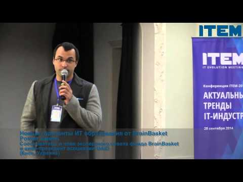Roman Khmil @ITEM2014 about  New horizons of IT Education from BrainBasket