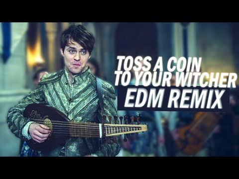 toss-a-coin-to-your-witcher-(edm-remix)-🔥