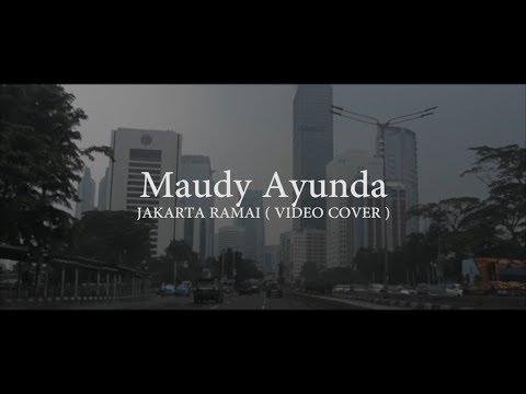 Maudy Ayunda - JAKARTA RAMAI  ( Cover Video )