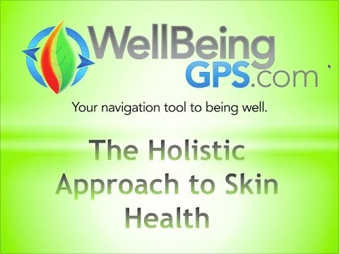 The Holistic Approach to Skin Health // WellBeingGPS.com