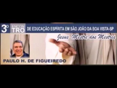 Educação segundo o Espiritismo - Paulo Figueiredo