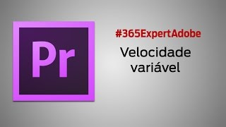 #092 - Premiere Pro - Velocidade variável com Time remapping