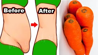 How to Lose Weight Fast With Carrot ! NO Exercise NO DIET Loose Belly Fat in Just 5 Days AT Home