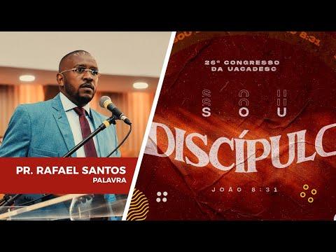 26º Congresso da UACADESC - Pastor Rafael Santos l Palavra