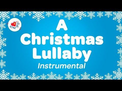 A Christmas Lullaby Instrumental Music Carol with Sing Along Karaoke Lyrics