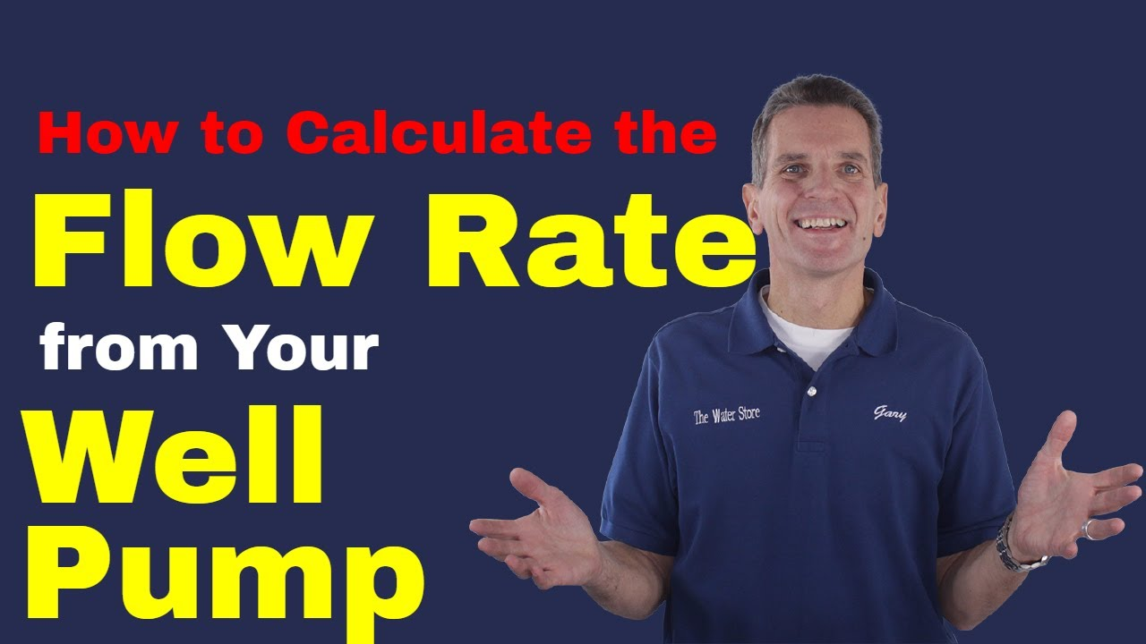 How to Calculate the Flow Rate from Your Well Pump