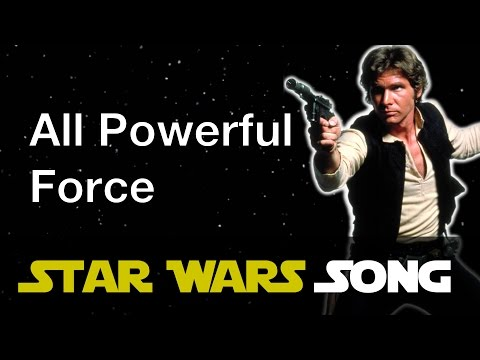 All Powerful Force (Han Solo Song)