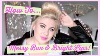 Messy Bun & Bright Lips Tutorial