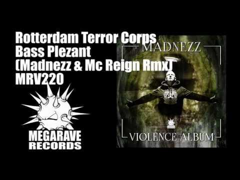 Rotterdam Terror Corps - Bass Plezant (Madnezz & Mc Reign Rmx)
