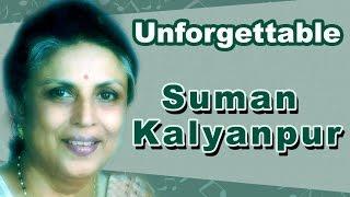 Unforgettable : Suman Kalyanpur