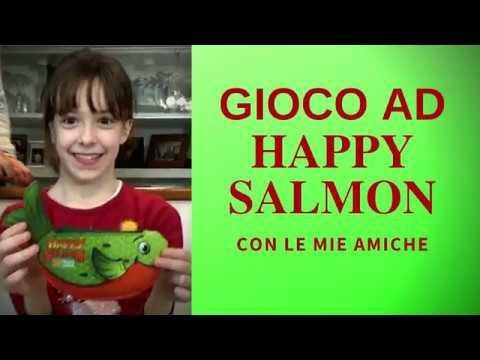 Gioco Ad HAPPY SALMON Con Le Mie Amiche