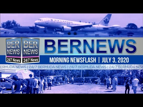 Bermuda Newsflash For Friday, July 3, 2020