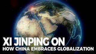 Xi Jinping on how China embraces globalization