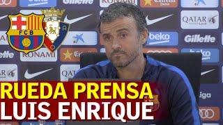 Barcelona - Osasuna   Rueda de prensa previa de Luis Enrique