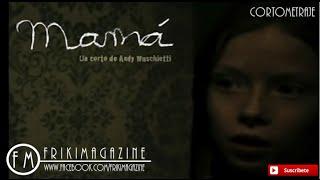Mamá (cortometraje De Terror Por Andy Muschietti)