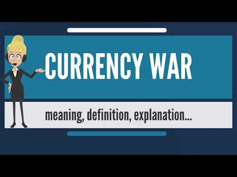 What is CURRENCY WAR? What does CURRENCY WAR mean? CURRENCY WAR meaning & explanation