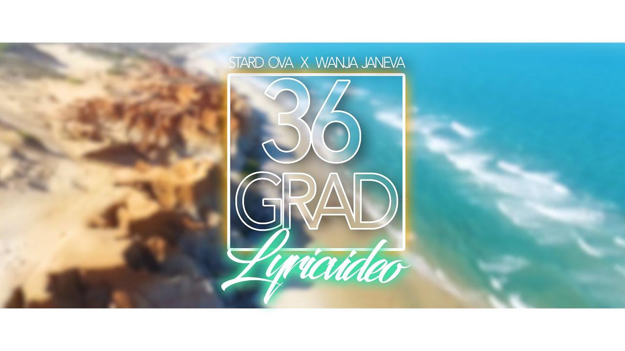 Stard Ova x Wanja Janeva - 36 Grad (Lyric Video)