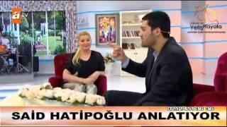 Zahide ile Yetiş Hayata 30.06.2014 / Said Hatipoğlu Anlatıyor.