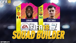FIFA 18 Squad Builder - TOTS COUTINHO!? w/ TOTM Coutinho + TOTM Lukaku!