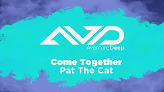 Come Together Pat The Cat
