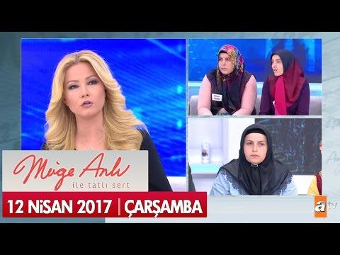 Müge Anlı İle Tatlı Sert 12 Nisan 2017...