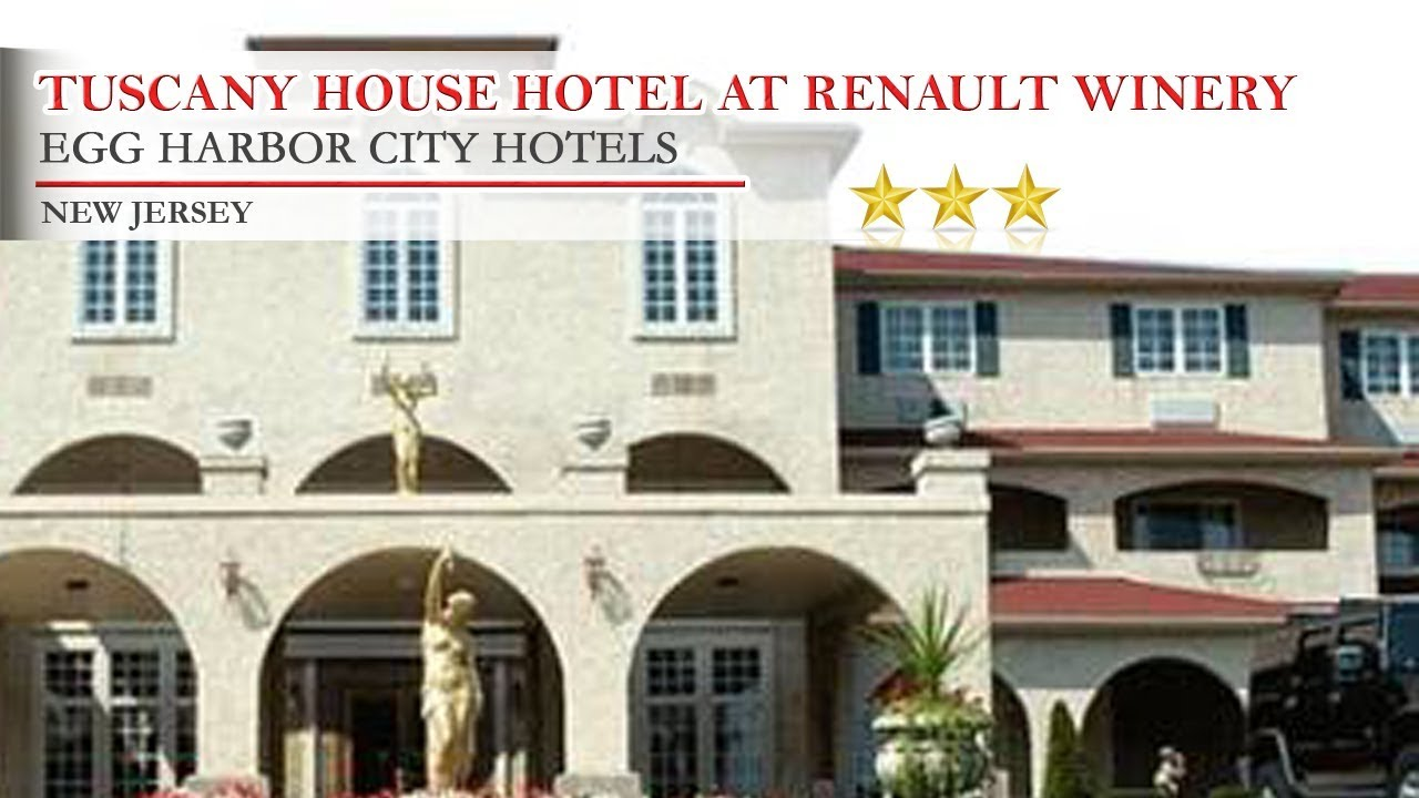 Tuscany House Hotel At Renault Winery Egg Harbor City Hotels New Jersey