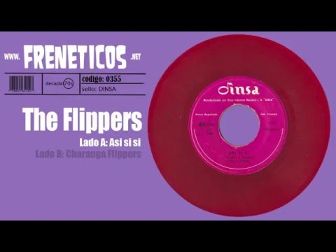 The Flippers - asi si si