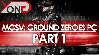 MGSV: Ground Zeroes PC - MAX SETTINGS/KEYBOARD & MOUSE GAMEPLAY - YongPlay #1