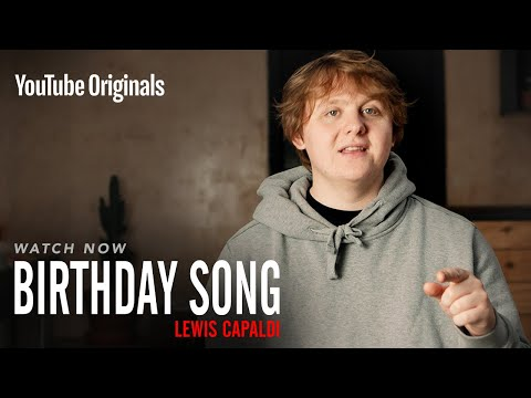 birthday-song-lewis-capaldi-|-youtube-originals