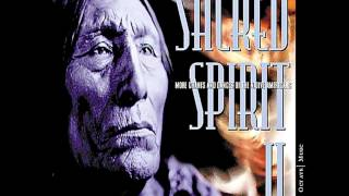 Sacred Spirit II - (2000) More Chants And Dances Of The Native Americans [Full Album]