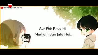 marjaavaan-whatsapp-status-tere-jane-ka-gun-tere-aane-ka-gum-marjaavaan-whatsapp-status-2019