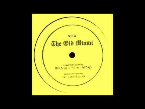Mr G  -  The Old Miami ( Ben & Gerd (Killin It M Day)