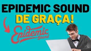 COMO BAIXAR MUSICA DE GRAÇA NO EPIDEMIC SOUND - SEM DIREITOS AUTORAIS