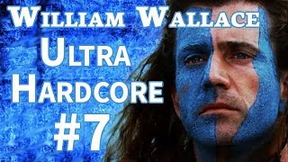 William Wallace Ultra Hardcore Campaign | #7