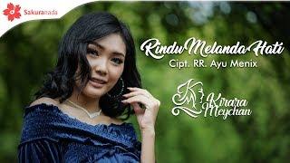 Download Kirara Meychan - Rindu Melanda Hati (Official Music Video)