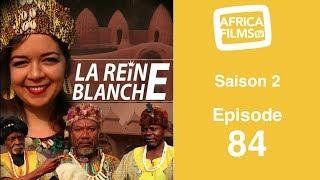 La Reine Blanche - saison 2 - épisode 84